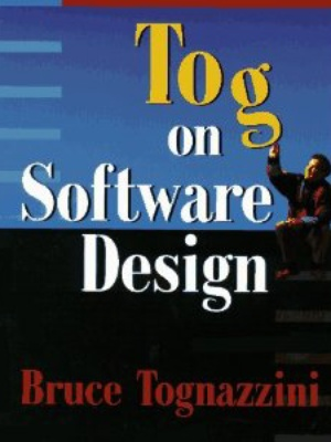 Tog on Software Design Bruce Tognazzini